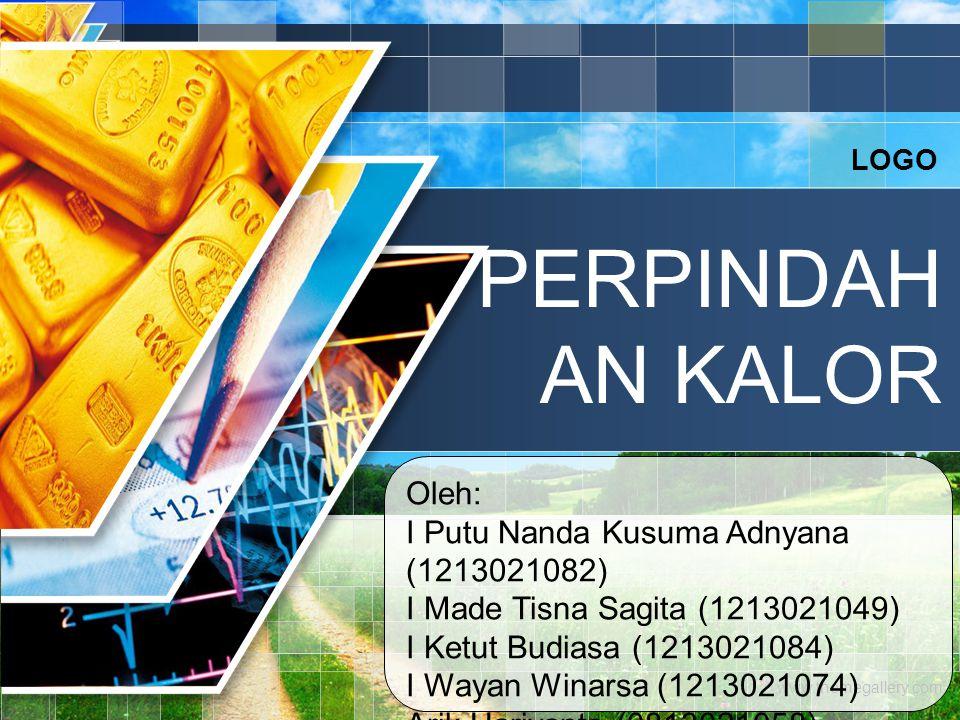 PERPINDAHAN KALOR Oleh: I Putu Nanda Kusuma Adnyana (1213021082)