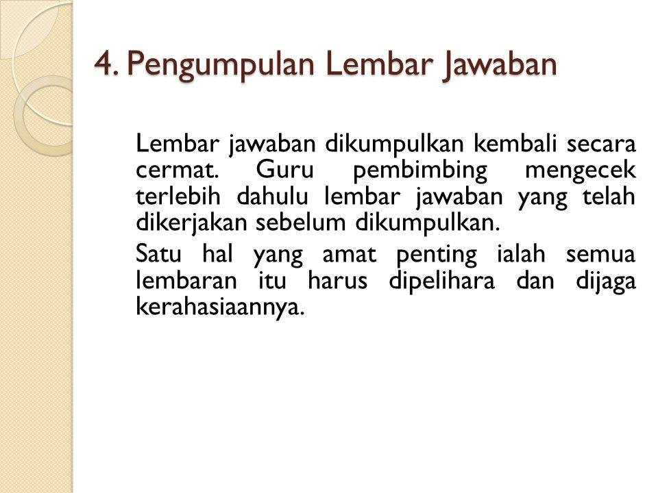 4. Pengumpulan Lembar Jawaban