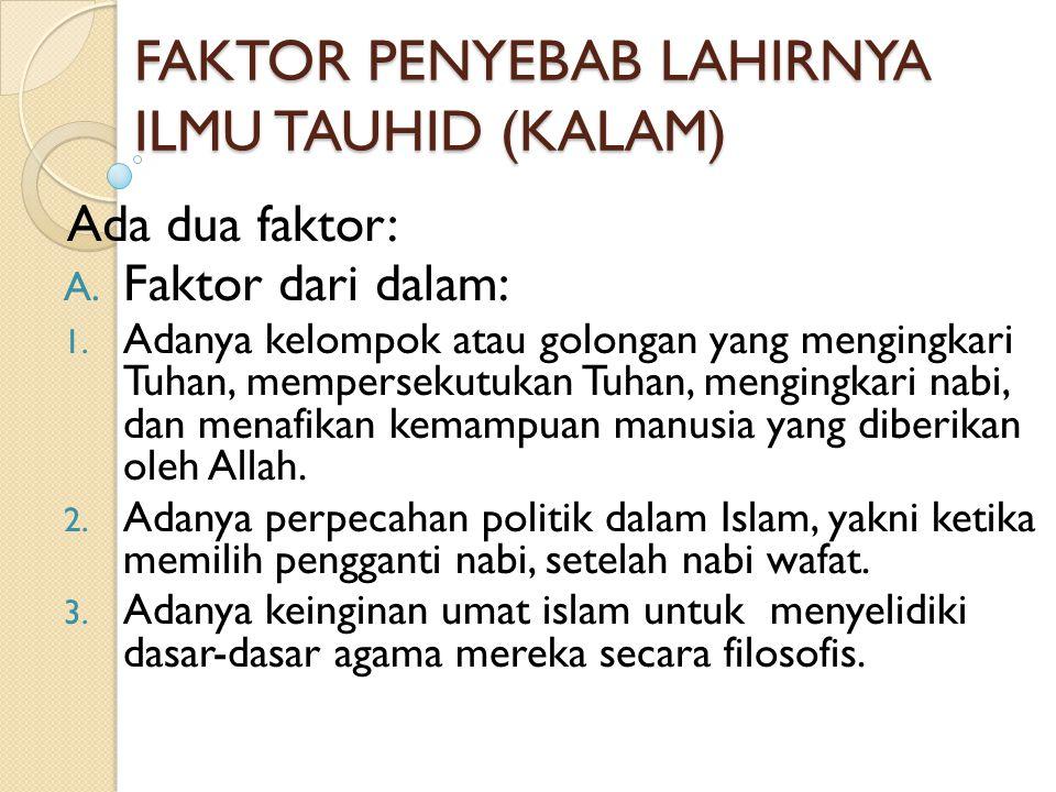 FAKTOR PENYEBAB LAHIRNYA ILMU TAUHID (KALAM)