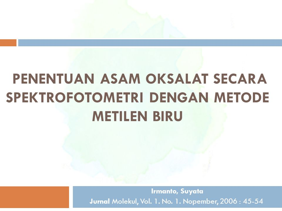 Irmanto, Suyata Jurnal Molekul, Vol. 1. No. 1. Nopember, 2006 : 45-54