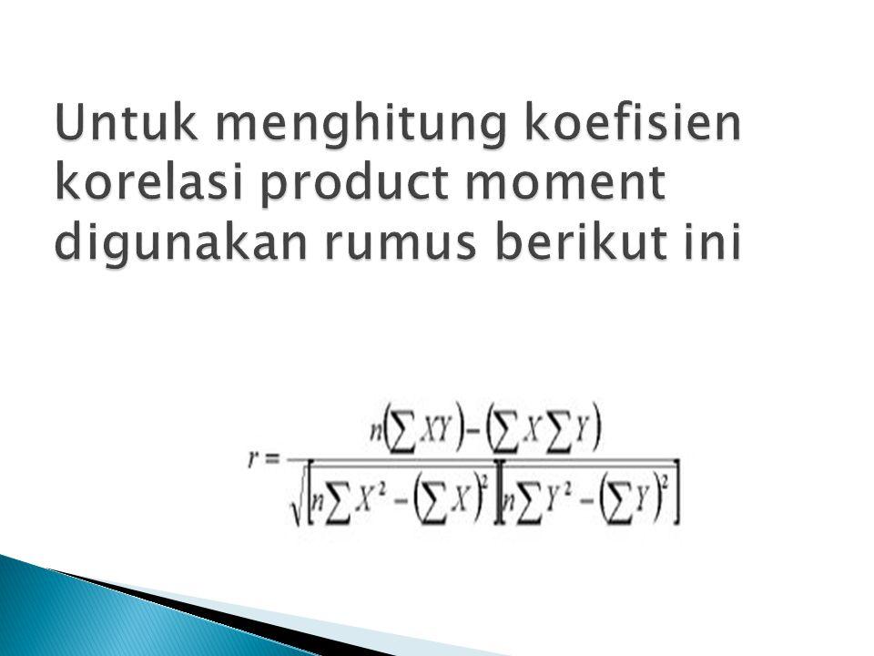 Untuk menghitung koefisien korelasi product moment digunakan rumus berikut ini