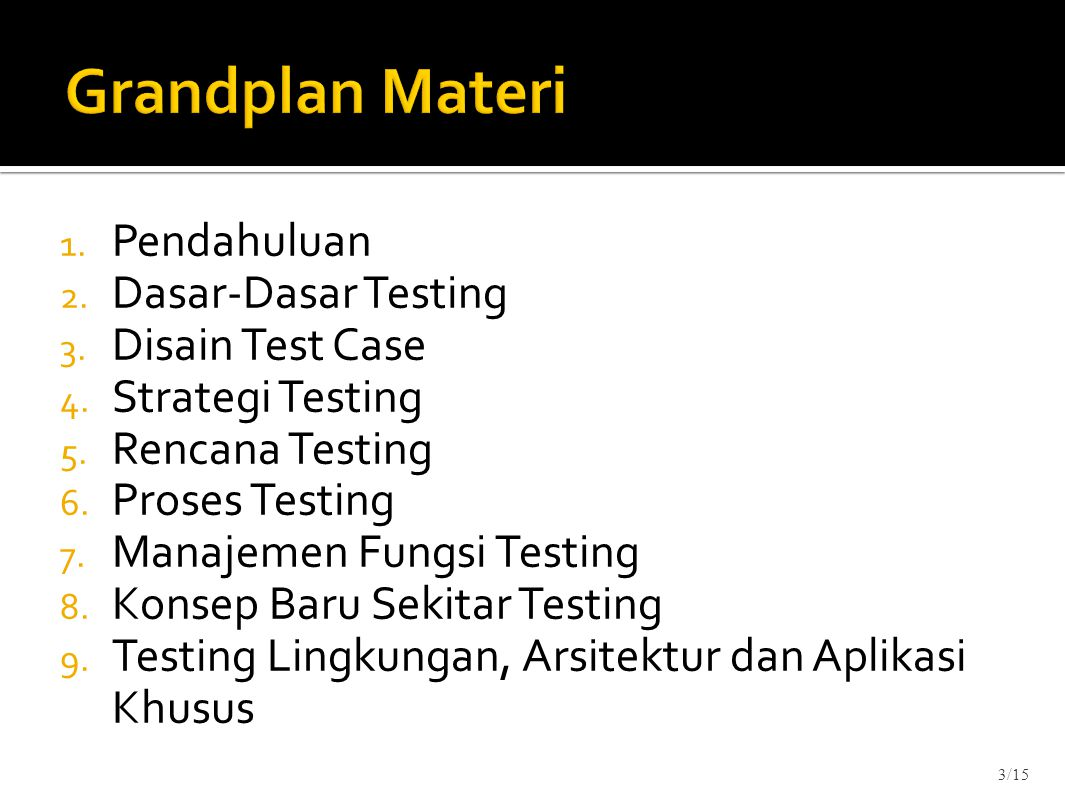 Grandplan Materi Pendahuluan Dasar-Dasar Testing Disain Test Case