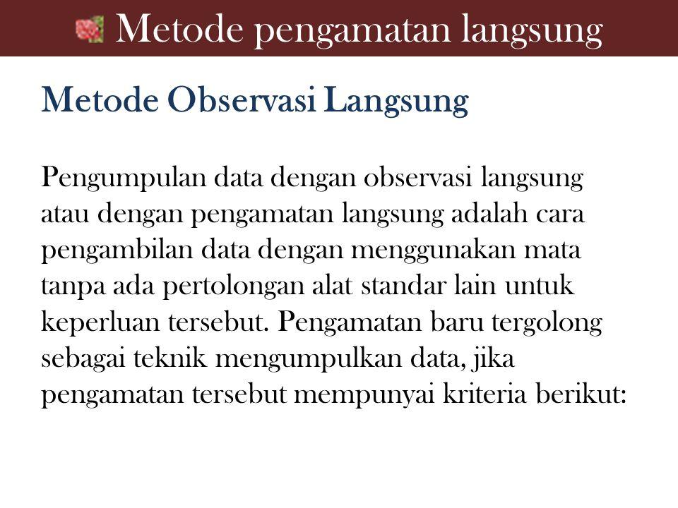 Metode pengamatan langsung