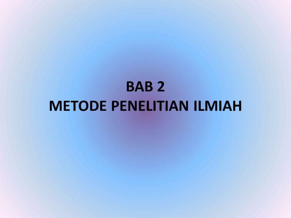 BAB 2 METODE PENELITIAN ILMIAH