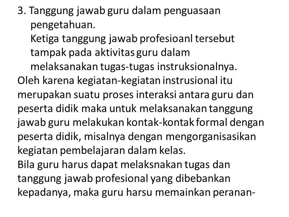 3. Tanggung jawab guru dalam penguasaan pengetahuan
