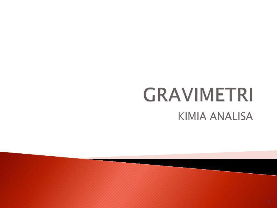 GRAVIMETRI KIMIA ANALISA