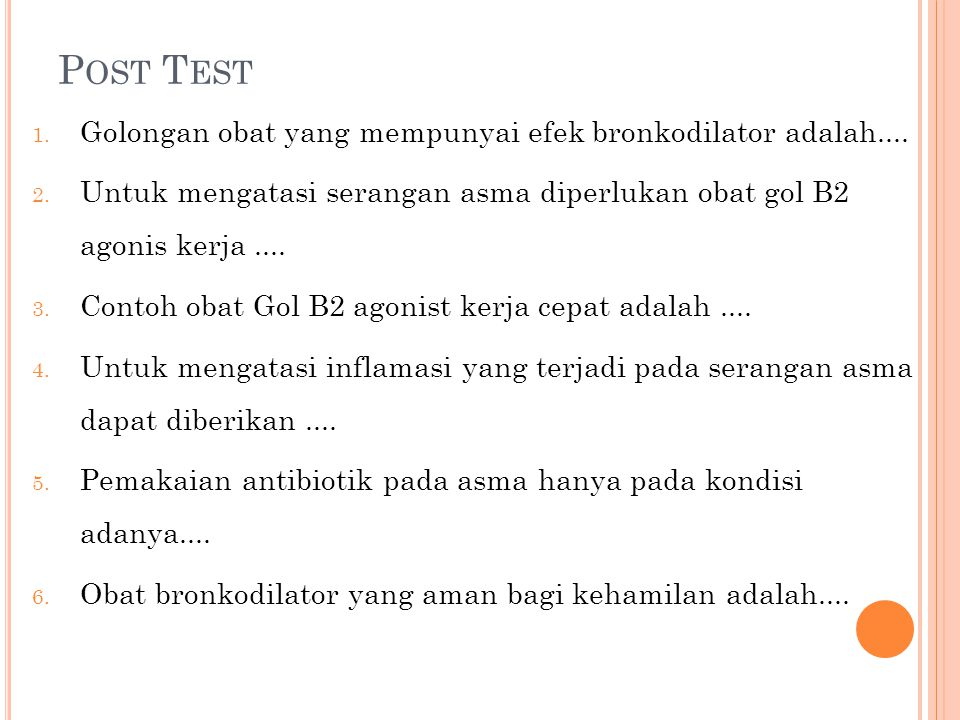 Post Test Golongan obat yang mempunyai efek bronkodilator adalah....
