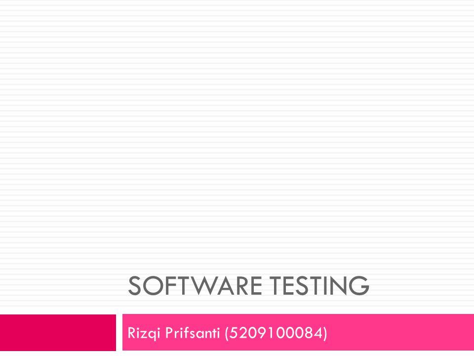 Software testing Rizqi Prifsanti (5209100084)
