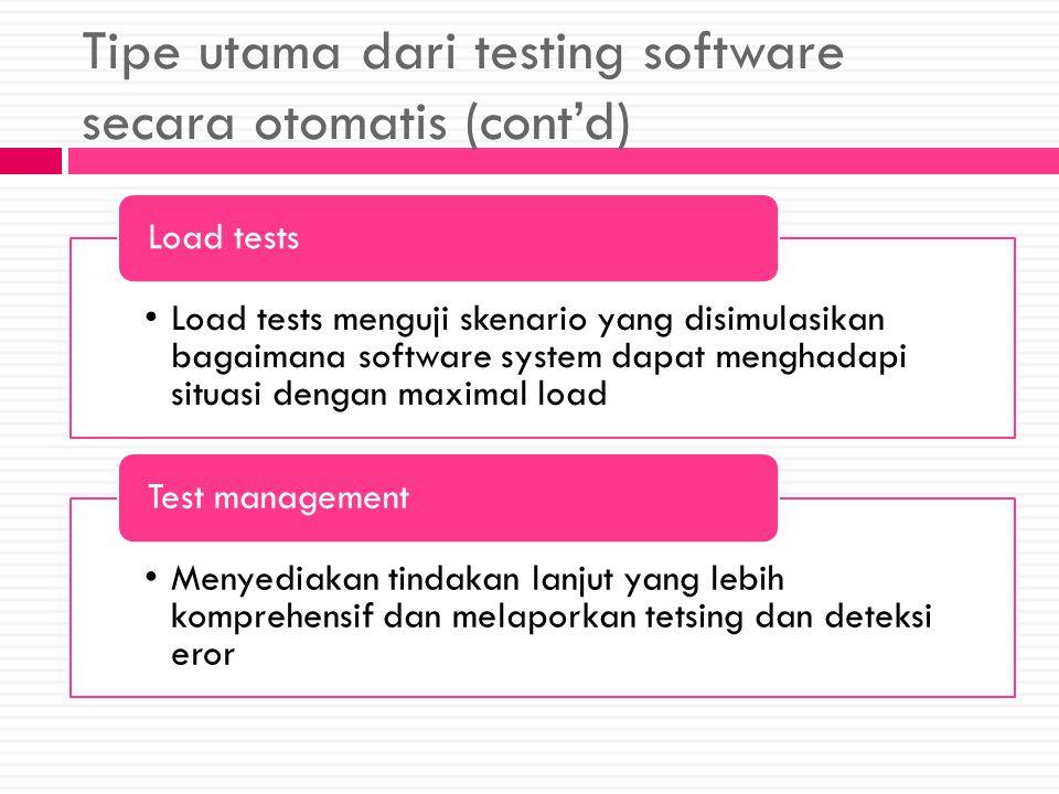 Tipe utama dari testing software secara otomatis (cont'd)