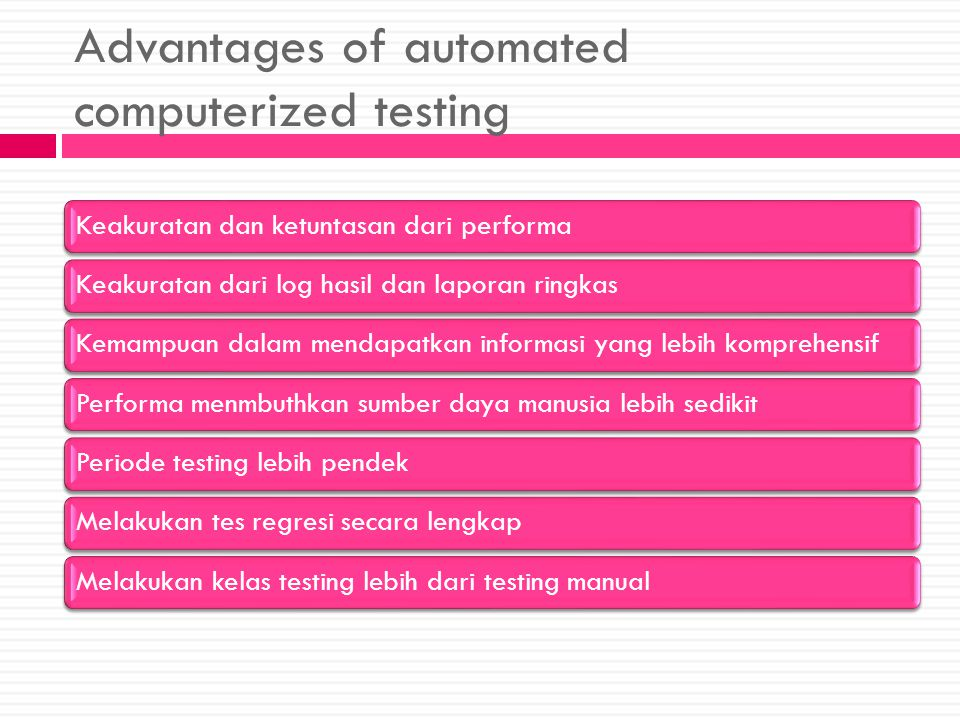 Advantages of automated computerized testing