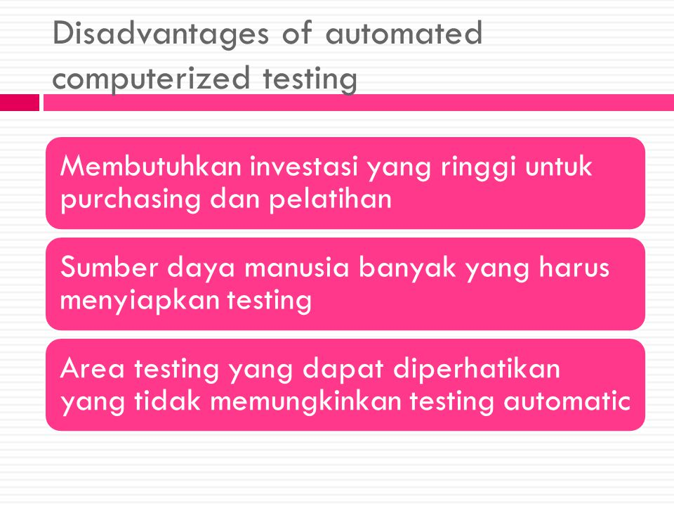 Disadvantages of automated computerized testing