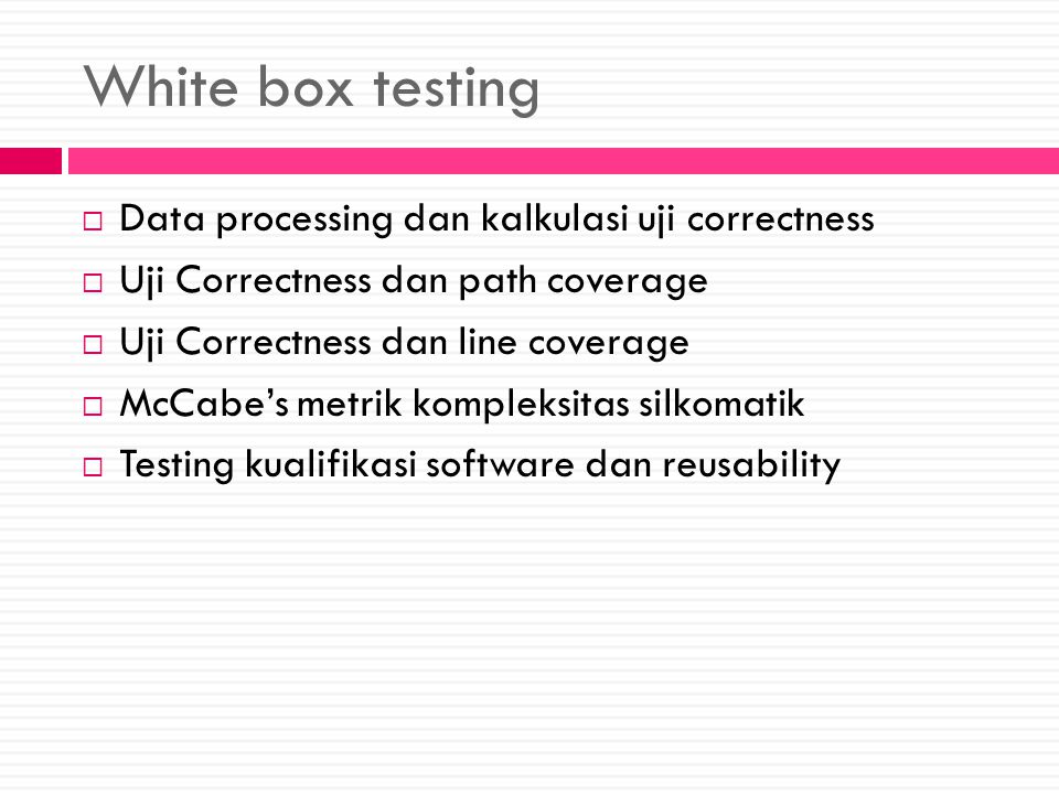 White box testing Data processing dan kalkulasi uji correctness