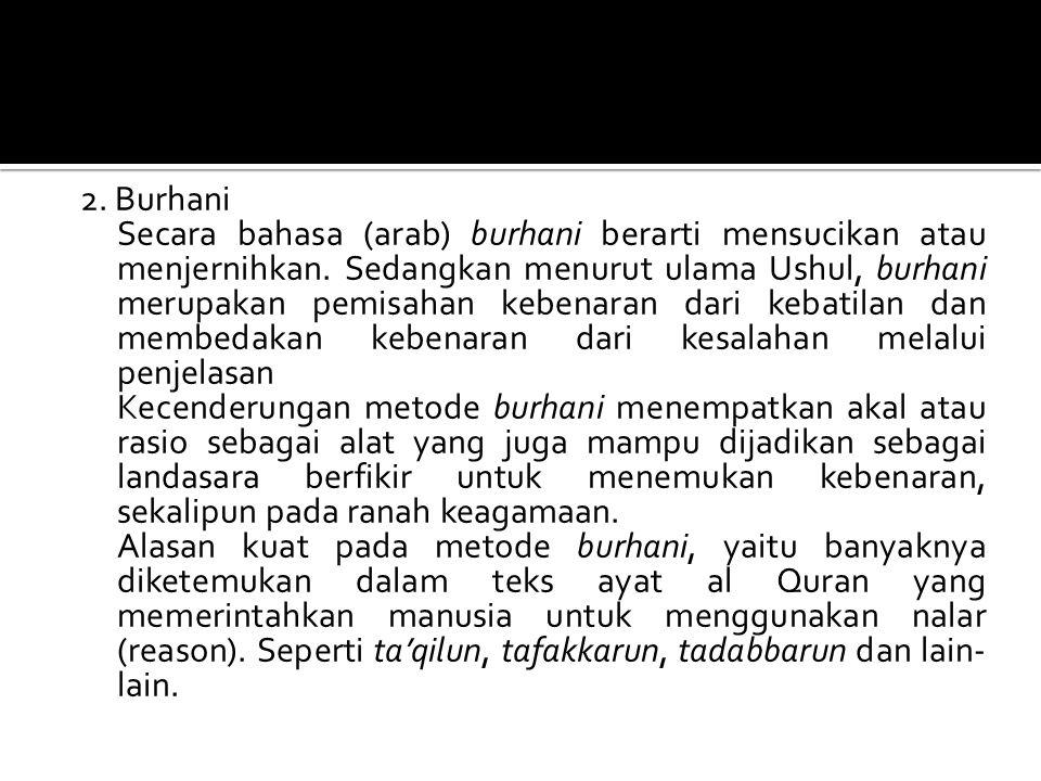 2. Burhani Secara bahasa (arab) burhani berarti mensucikan atau menjernihkan.