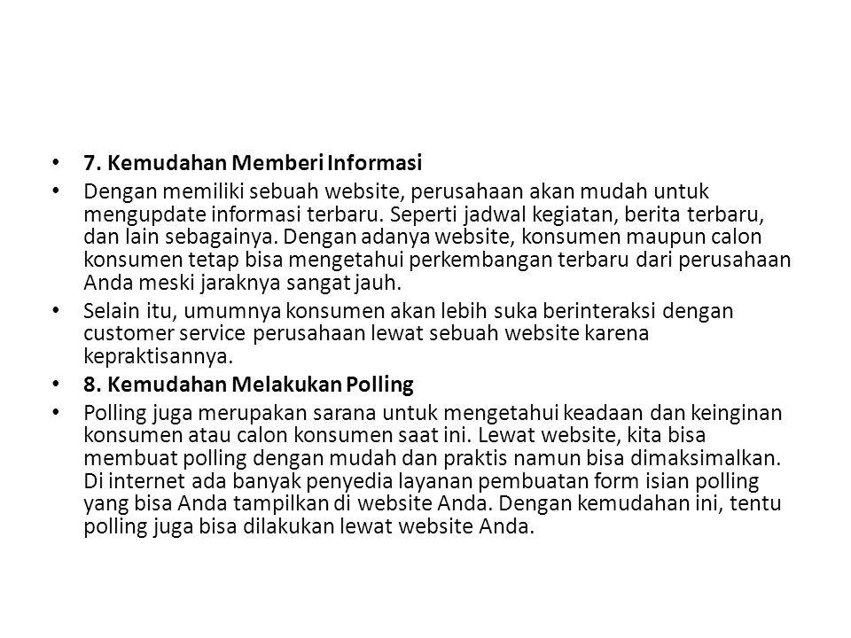 7. Kemudahan Memberi Informasi
