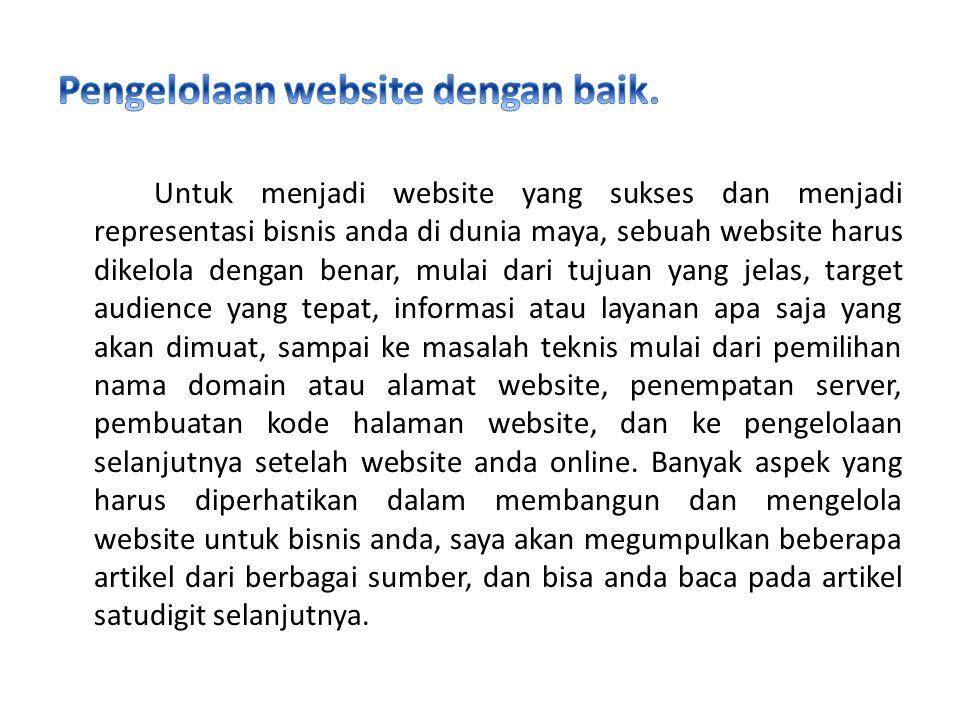 Pengelolaan website dengan baik.