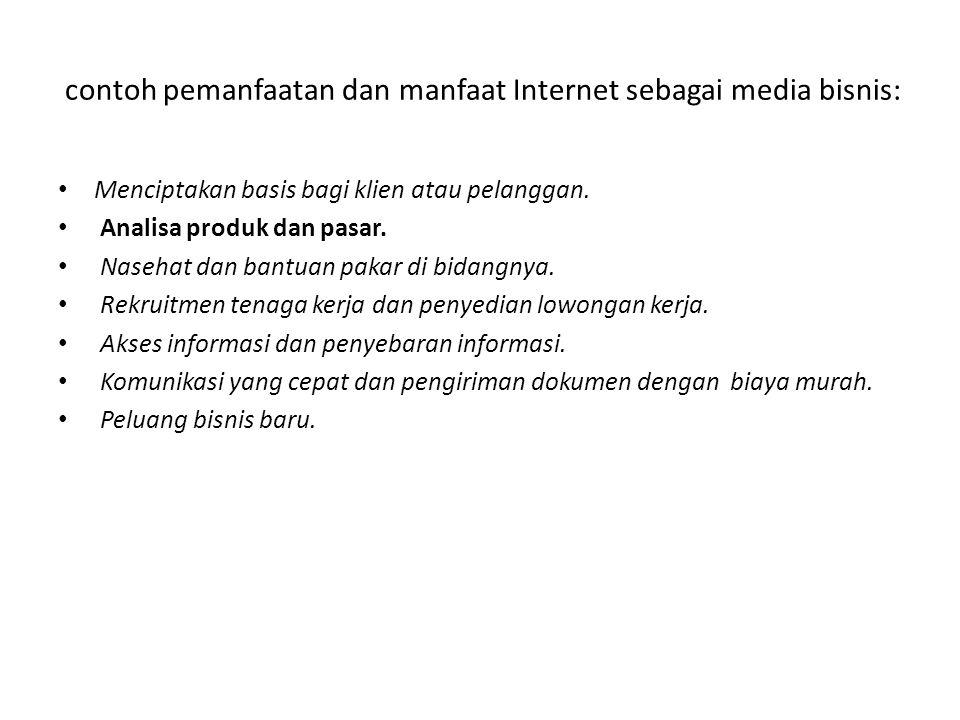 contoh pemanfaatan dan manfaat Internet sebagai media bisnis:
