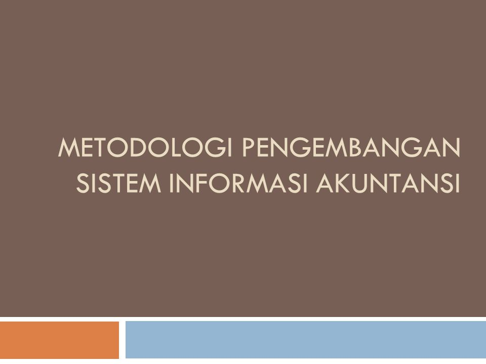 Metodologi Pengembangan Sistem Informasi Akuntansi