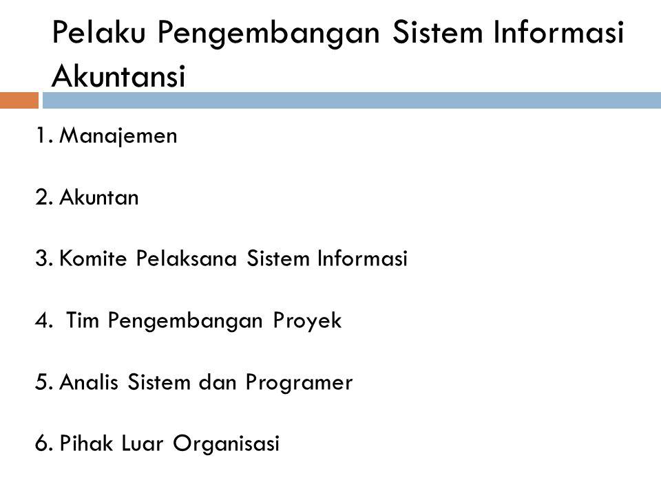 Pelaku Pengembangan Sistem Informasi Akuntansi