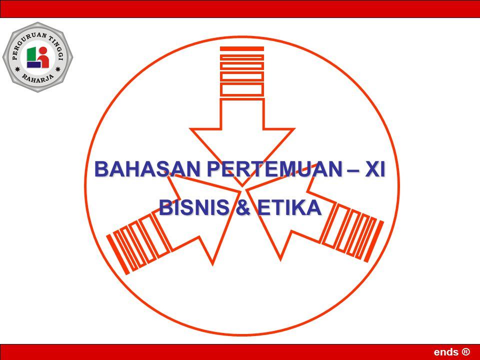 BAHASAN PERTEMUAN – XI BISNIS & ETIKA