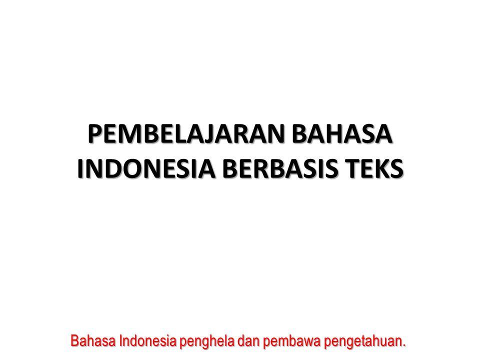 PEMBELAJARAN BAHASA INDONESIA BERBASIS TEKS