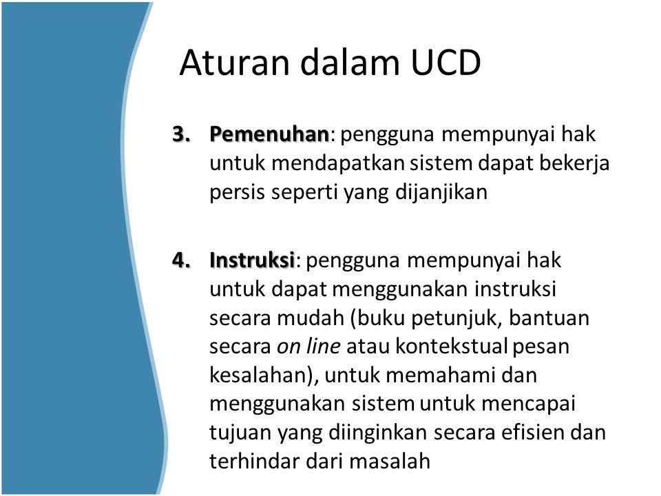 Aturan dalam UCD Pemenuhan: pengguna mempunyai hak untuk mendapatkan sistem dapat bekerja persis seperti yang dijanjikan.
