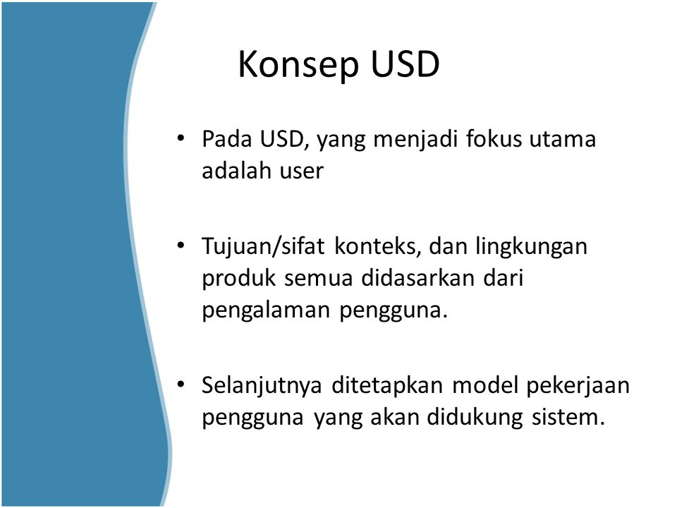 Konsep USD Pada USD, yang menjadi fokus utama adalah user