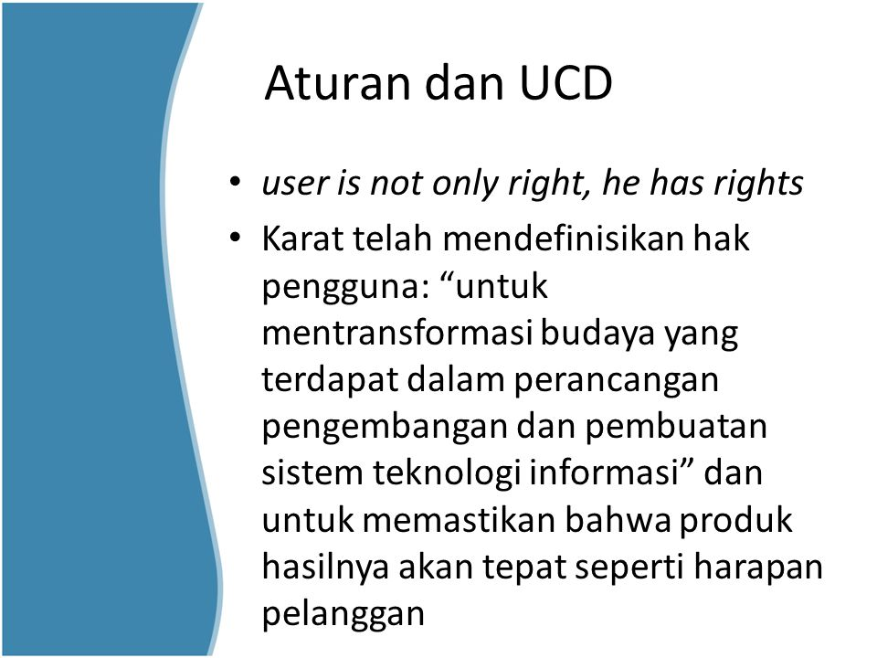 Aturan dan UCD user is not only right, he has rights