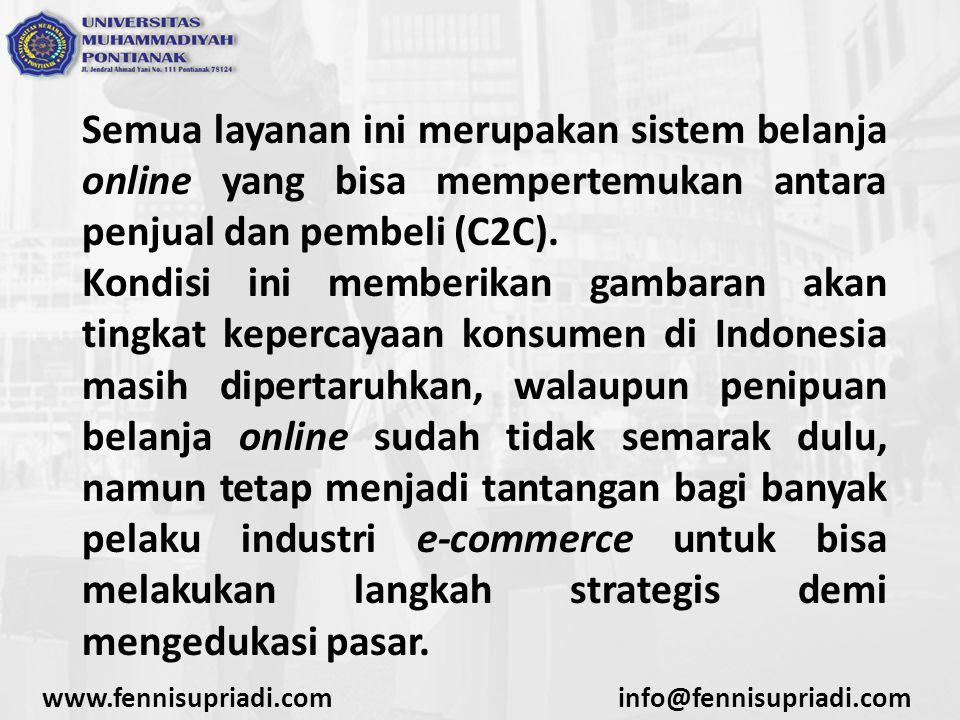 Semua layanan ini merupakan sistem belanja online yang bisa mempertemukan antara penjual dan pembeli (C2C).