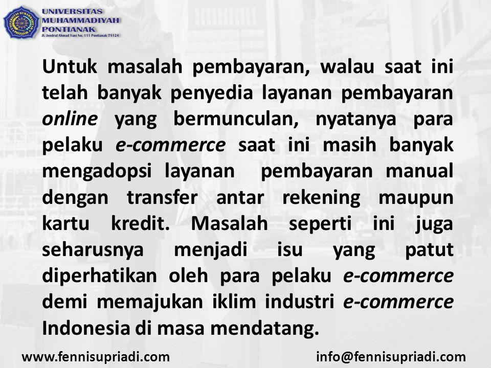 Untuk masalah pembayaran, walau saat ini telah banyak penyedia layanan pembayaran online yang bermunculan, nyatanya para pelaku e-commerce saat ini masih banyak mengadopsi layanan pembayaran manual dengan transfer antar rekening maupun kartu kredit. Masalah seperti ini juga seharusnya menjadi isu yang patut diperhatikan oleh para pelaku e-commerce demi memajukan iklim industri e-commerce Indonesia di masa mendatang.