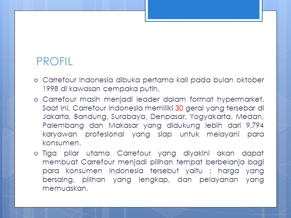 PROFIL Carrefour Indonesia dibuka pertama kali pada bulan oktober 1998 di kawasan cempaka putih,