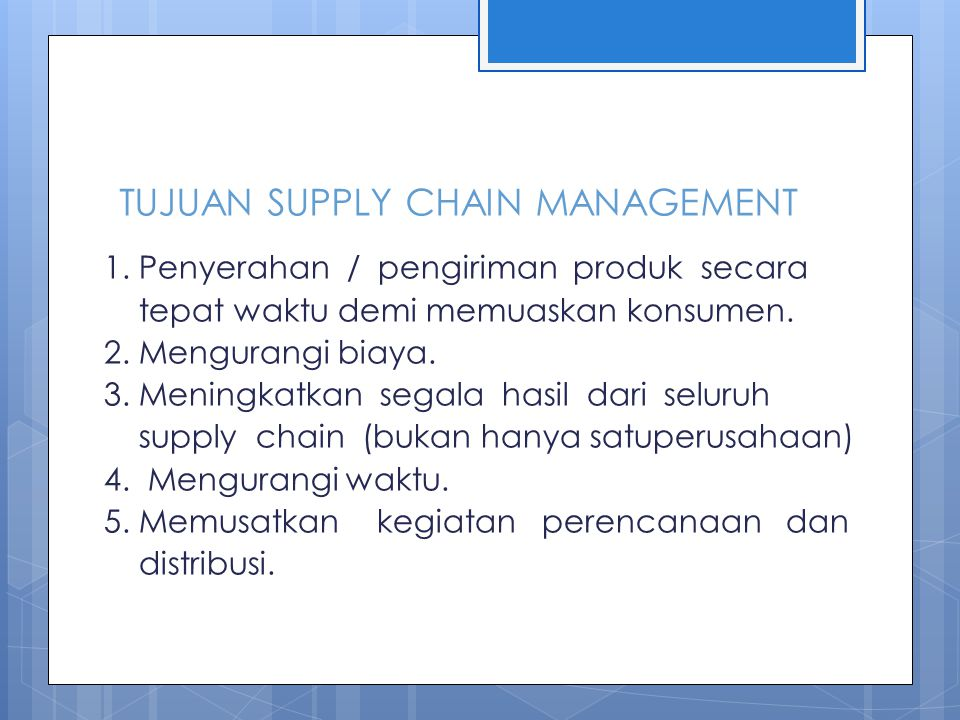 TUJUAN SUPPLY CHAIN MANAGEMENT