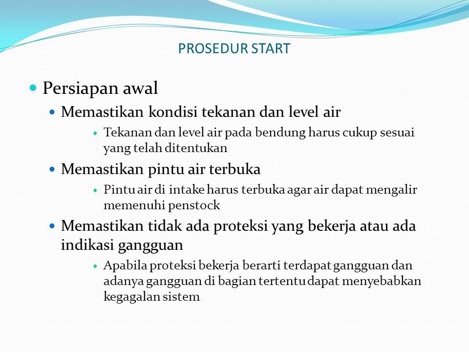 Persiapan awal PROSEDUR START Memastikan kondisi tekanan dan level air