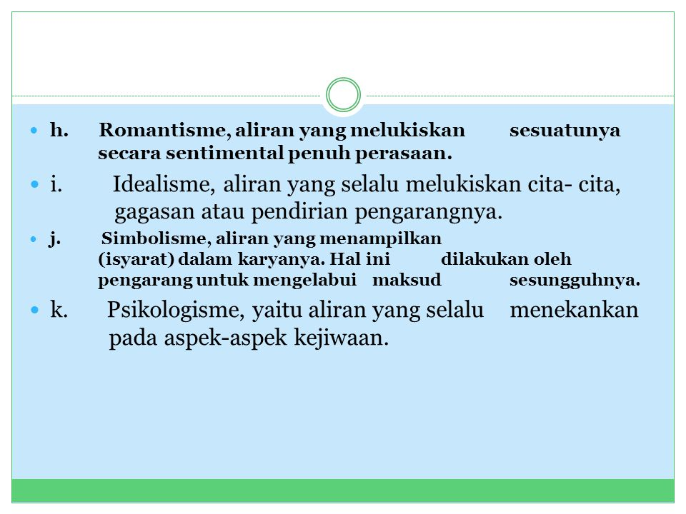 h. Romantisme, aliran yang melukiskan. sesuatunya