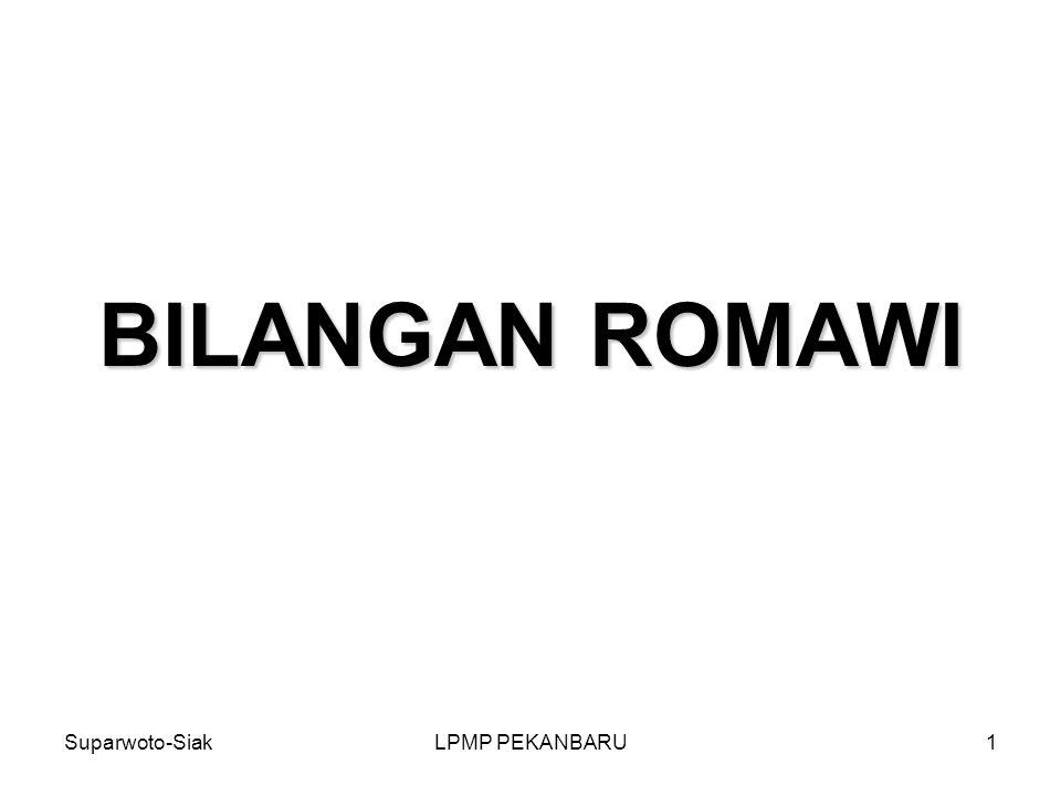 BILANGAN ROMAWI Suparwoto-Siak LPMP PEKANBARU