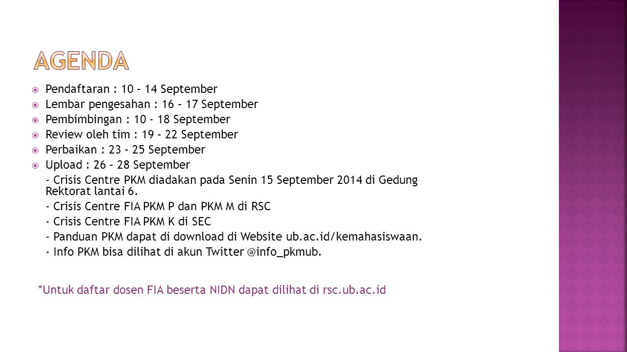 AGENDA Pendaftaran : 10 – 14 September