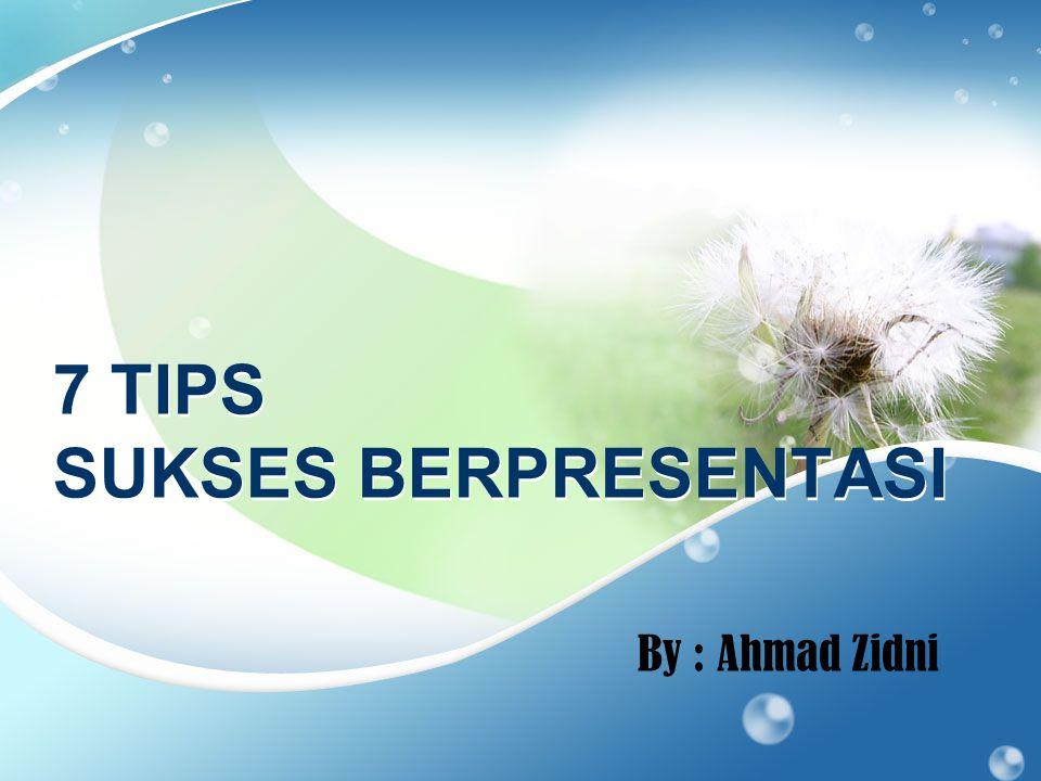 7 TIPS SUKSES BERPRESENTASI