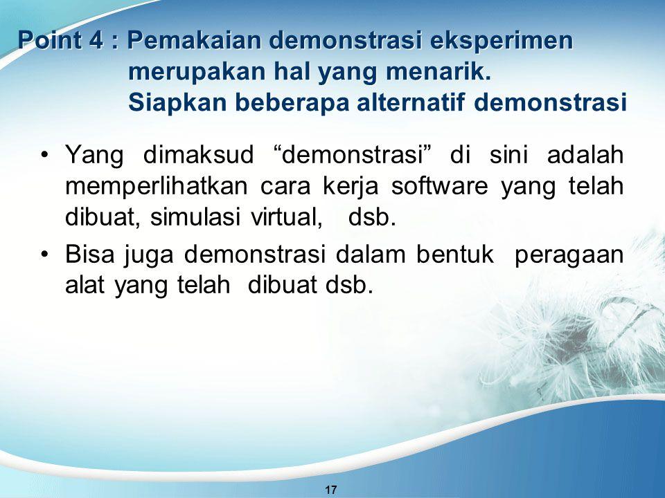 Point 4 : Pemakaian demonstrasi eksperimen merupakan hal yang menarik