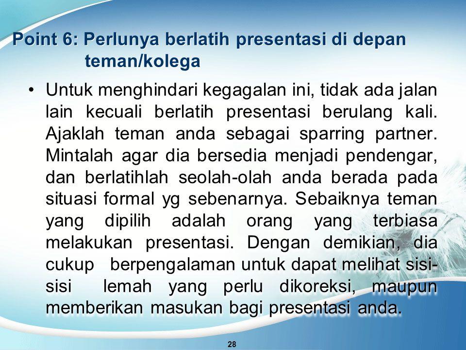 Point 6: Perlunya berlatih presentasi di depan teman/kolega
