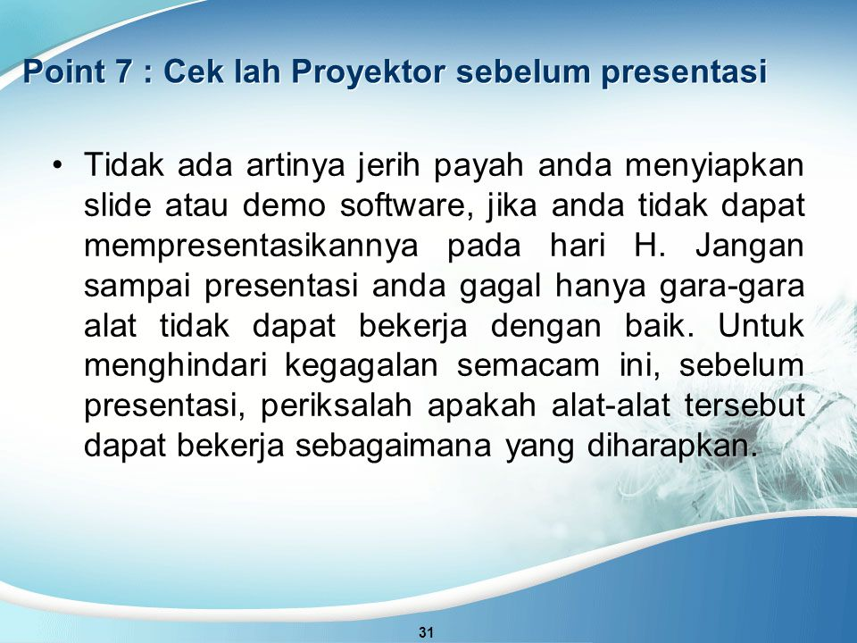 Point 7 : Cek lah Proyektor sebelum presentasi