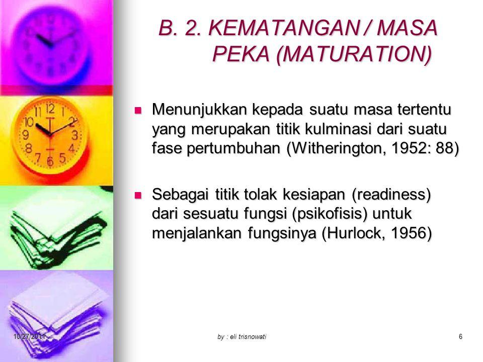 B. 2. KEMATANGAN / MASA PEKA (MATURATION)