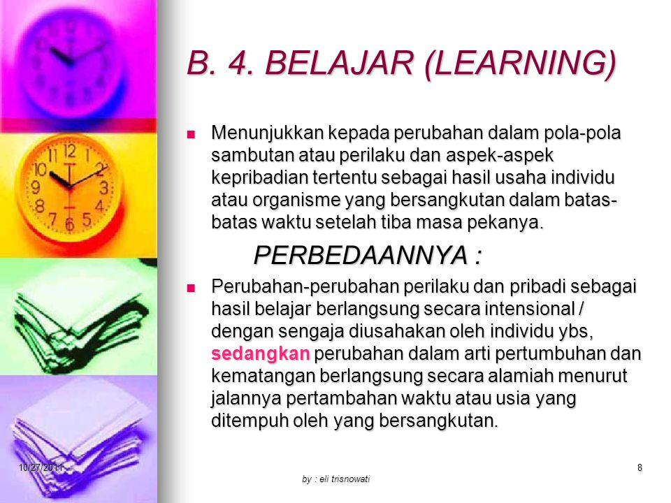 B. 4. BELAJAR (LEARNING) PERBEDAANNYA :