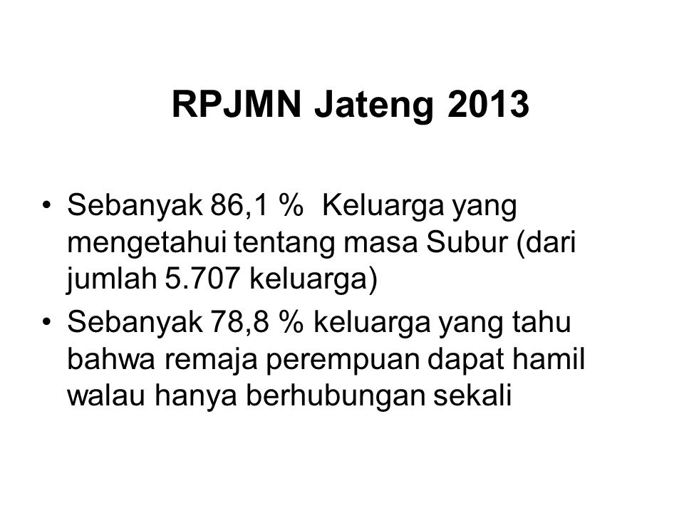 RPJMN Jateng 2013 Sebanyak 86,1 % Keluarga yang mengetahui tentang masa Subur (dari jumlah 5.707 keluarga)
