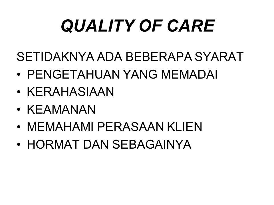 QUALITY OF CARE SETIDAKNYA ADA BEBERAPA SYARAT