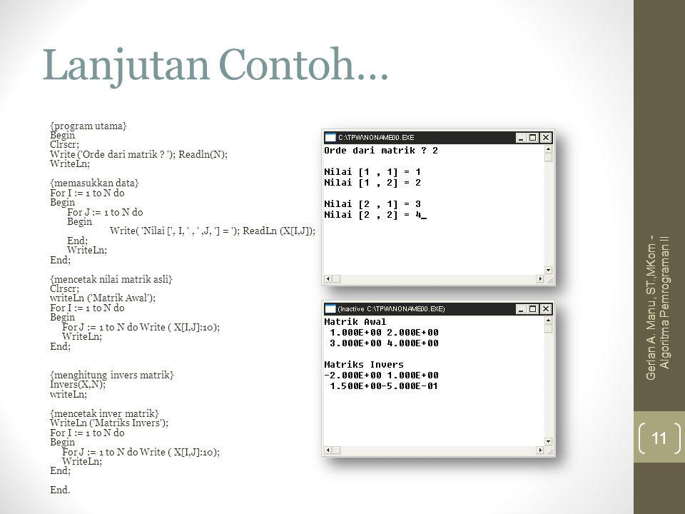 Lanjutan Contoh… Gerlan A. Manu, ST.,MKom - Algoritma Pemrograman II