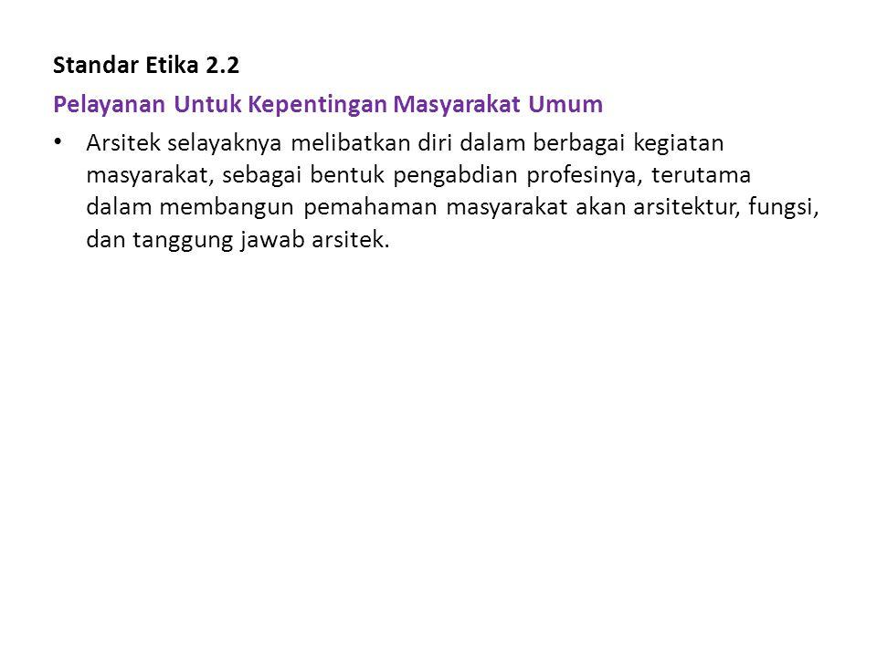 Standar Etika 2.2 Pelayanan Untuk Kepentingan Masyarakat Umum.
