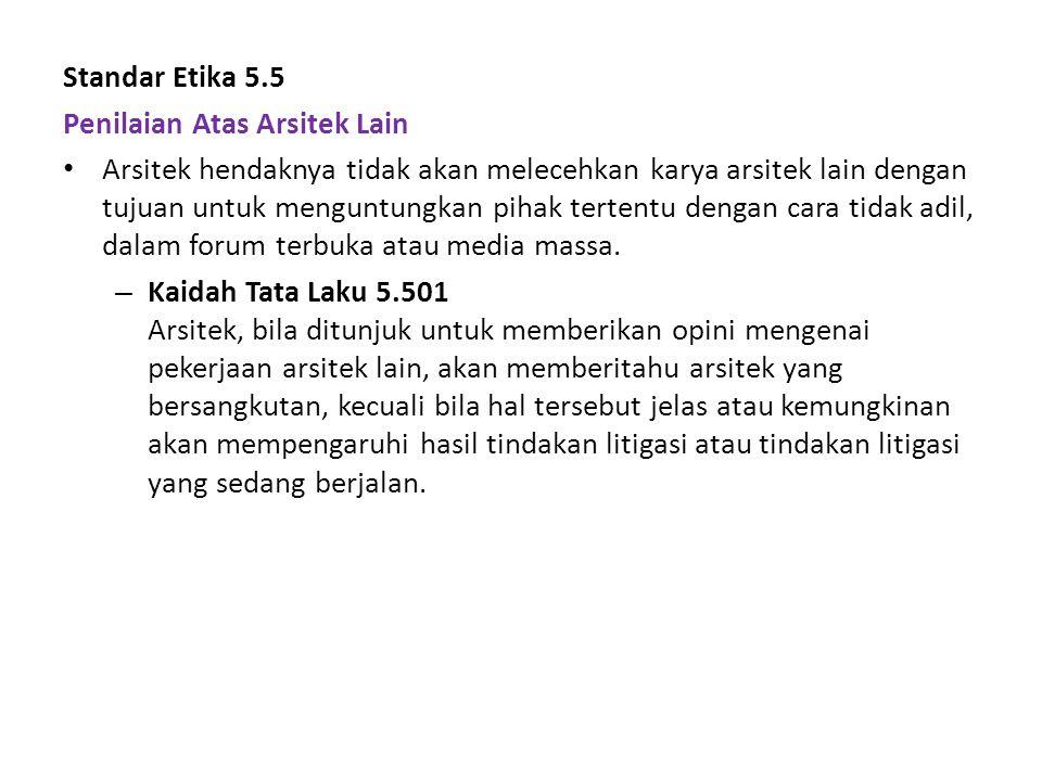 Standar Etika 5.5 Penilaian Atas Arsitek Lain.