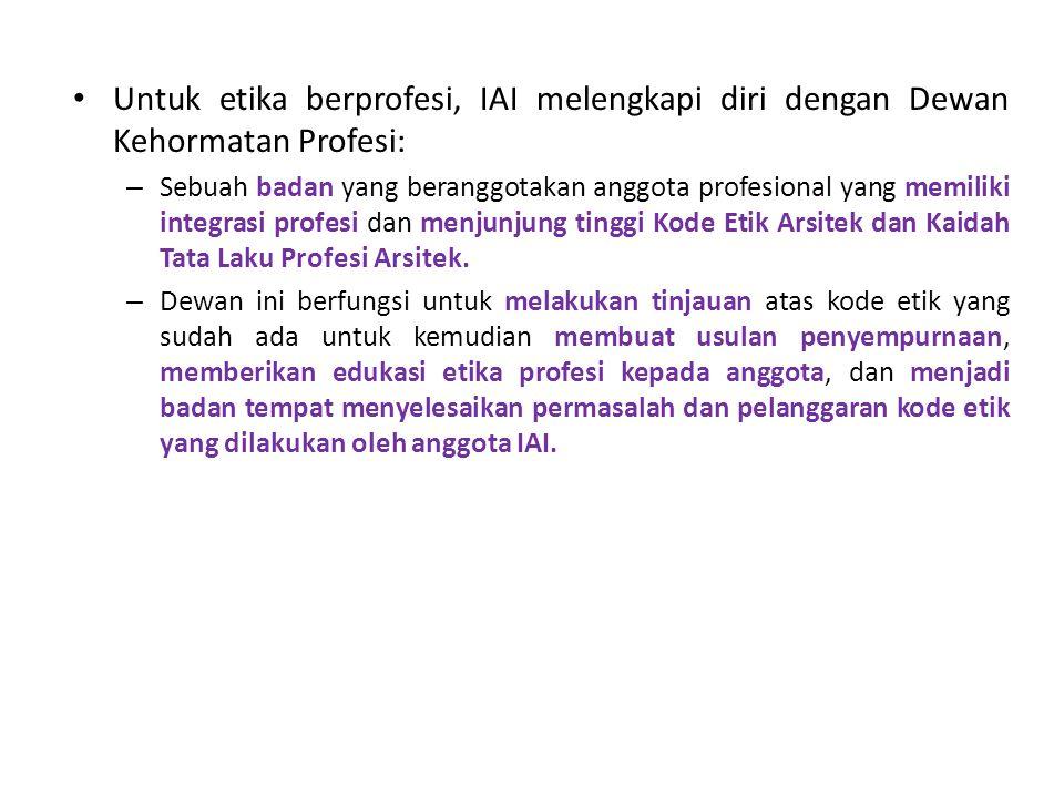 Untuk etika berprofesi, IAI melengkapi diri dengan Dewan Kehormatan Profesi: