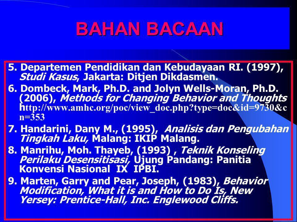 BAHAN BACAAN 5. Departemen Pendidikan dan Kebudayaan RI. (1997), Studi Kasus, Jakarta: Ditjen Dikdasmen.