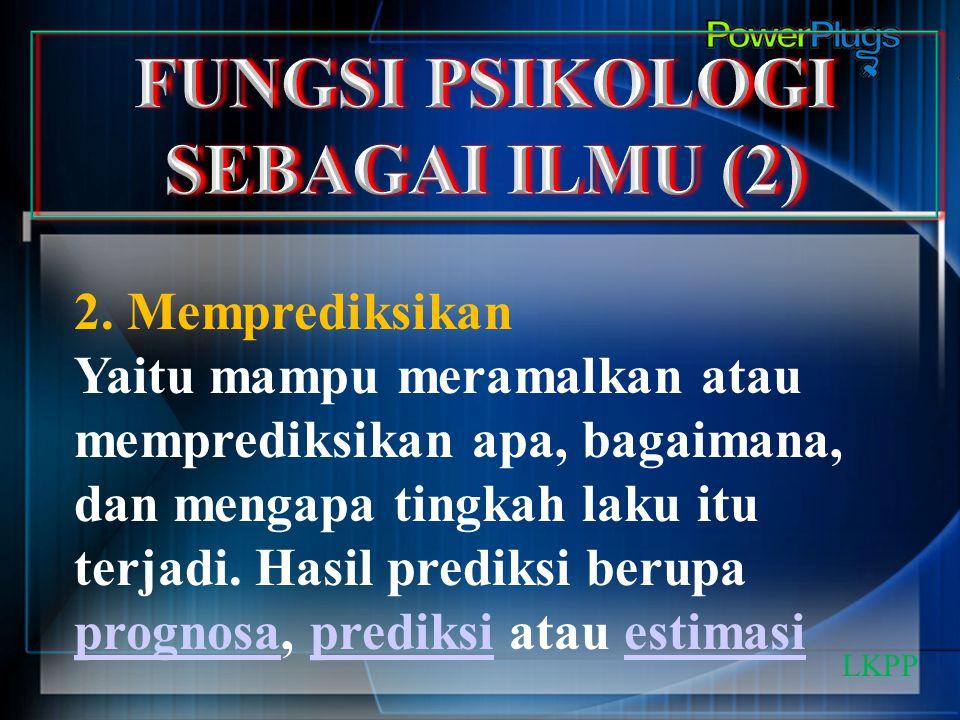 FUNGSI PSIKOLOGI SEBAGAI ILMU (2)