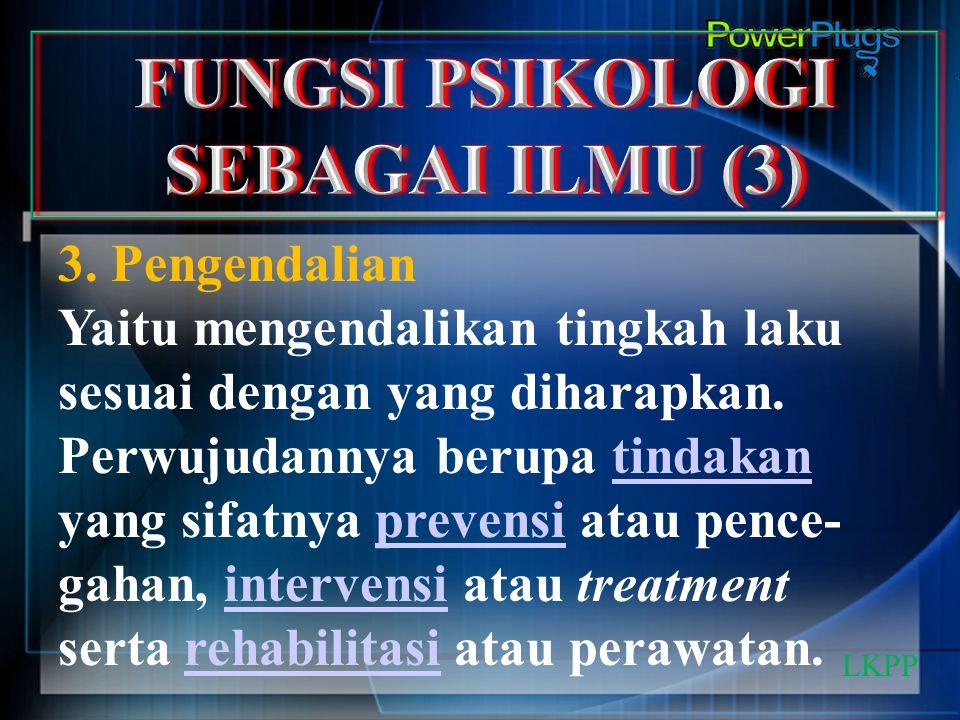 FUNGSI PSIKOLOGI SEBAGAI ILMU (3)